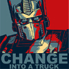 "swordage: Obama HOPE poster style of Optimus Prime reading ""CHANGE into a truck."" (tf CHANGE INTO A TRUCK)"