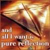 sinope: (All I want is pure reflection)