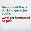 """strina: text only caption of two speakers """"there should be a drinking game for badfic."""" 2nd speaker """"we'd get hammered so fast."""" (txt - badfic)"""