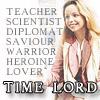 "lizbee: Romana II. Text: ""Teacher, scientist, diplomat, saviour, warrior, heroine, lover, TIME LORD."" (DW: Romana 2)"