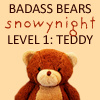 snowynight: a teddy bear (Team Badass Bear)