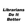 laylee: (Librarians Do It Better)