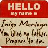 phantomjam: (Inigo Montoya)