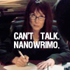 "bookblather: Laura Roslin looking up from writing: text is ""Can't Talk. NaNoWriMo."" (am writing)"