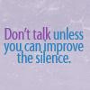 catecumen: (don't talk, improve the silence)