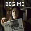 savinesnape: (Snape Beg Me)