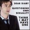 "charamei: Tenth Doctor, looking confused: ""Dear Diary. Questioning own sexuality - think I may have one!"" (DW10: Not asexual)"