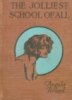 mrs_underhill: 1920s book cover The Jolliest School of All (pic#3197982)