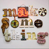 "sofiaviolet: crafty-style letters spell out ""make something"" (make something)"