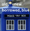 kass: Tardis. Something old, something new... (tardis)