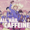 katjanacht: (All hail caffiene)