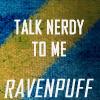 alee_grrl: Background is a textured yellow line over a textured blue background, text reads Talk Nerdy to Me Ravenpuff (nerd talk)