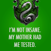 aquinasprime: (insane slytherin)