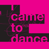 ninetydegrees: Text: I came to dance (dance)