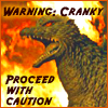 "apollymi: Godzilla - Text reads ""Warning: Cranky! Proceed with caution"" (Godzilla**Godzilla: Warning: cranky - U)"