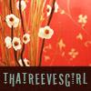 thatreevesgirl: (Default)