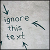 "watersword: Graffiti scrawl of ""ignore this text"" (Stock: ignore this text)"