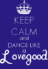 one_must_wonder: Keep Calm and Dance Like a Lovegood (Luna Lovegood)