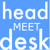 mab_browne: Text icon - head meet desk (Head desk)