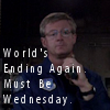 "thothmes: Siler deadpan ""The world's ending again.  Must be Wed."" (Siler - World's Ending)"