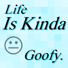 rens_sanctuary: (Life is Goofy)