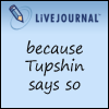 azurelunatic: LiveJournal: because Tupshin says so (Tupshin says so.)