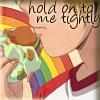 hostilecrayon: (Hold On to Me)