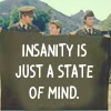 jubilee_helix: (Insanity is a state of mind)