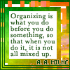kaigou: organizing is what you do before you do something, so that when you do it, it is not all mixed up. (3 fixing to get organized)