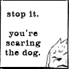 kaigou: stop it. you're scaring the dog. (2 scaring the dog)