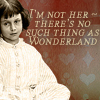 "strange_loop: Picture of a girl with short dark hair and the words ""I'm not her -- there's no such thing as wonderland."" (not alice)"
