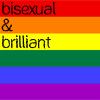 epporsimuove: Bisexual and Brilliant on a Rainbow (bisexual and brilliant)