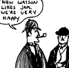 thingswithwings: new watson likes jam! (from a Kate Beaton comic) (holmes - new watson likes jam)