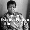 susanreads: Octavia Butler, Text = Ruining Science Fiction since 1971 (authors: butler)