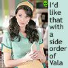 ext_391411: I'd like that with a side order of Vala. (waitress)