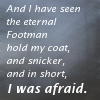 hopefulnebula: (Prufrock - Footman)