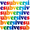 "sasha_feather: ""subversive"" in rainbow colors (subversive)"