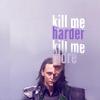 lieofasgard: (kill me harder kill me more)