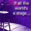 tibicina: Text 'If all the world's a stage', stool, bare stage, purple wash. (stage)