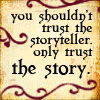 dangerous_dreams: (Trust the story)
