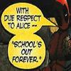1_800_deadpool: (School's Out)