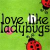 aewnaur: (love like ladybugs)