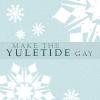 "chalcopyrite: Light blue background with white snowflake motif.  Text: ""Make the Yuletide Gay."" (pop: MTYG)"