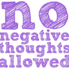 rubberglue: (no negative thoughts)
