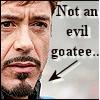 ninjababe: (IronMan:Goatee)