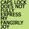 elaran: CAPSLOCK DOES NOT FULLY EXPRESS MY FANGIRLYJOY (capslock!fangirl)