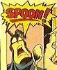 alaric: The Tick, shouting his battle cry (SPOOOOOOOOOOOOON!)