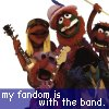 ext_69: Picture of Dr. Teeth and the Electric Mayhem Caption:My fandom is with the band (with the band)