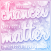 bellasera: ([mood] second chances don't matter, [mood] people never change)