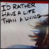 effex: Rather have a life (Rather have a life)